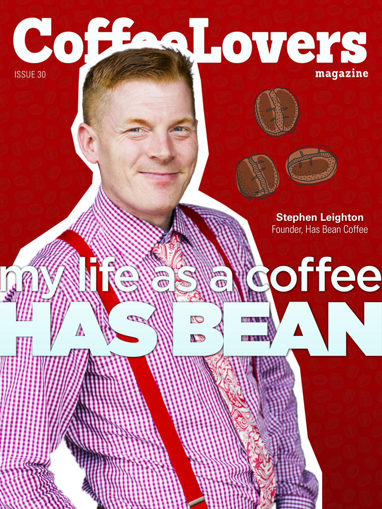Issue 30 – Stephen Leighton and Has Bean Coffee