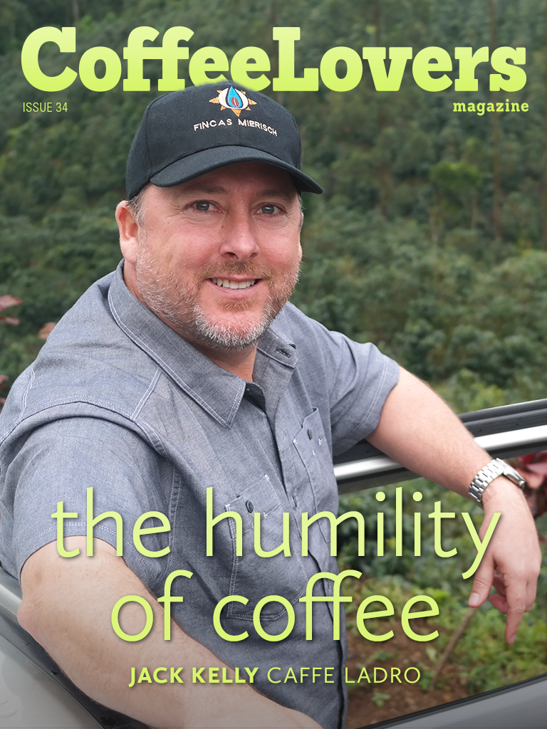 Coffee Magazine - Jack Kelly - Caffe Ladro - Coffee Lovers Magazine