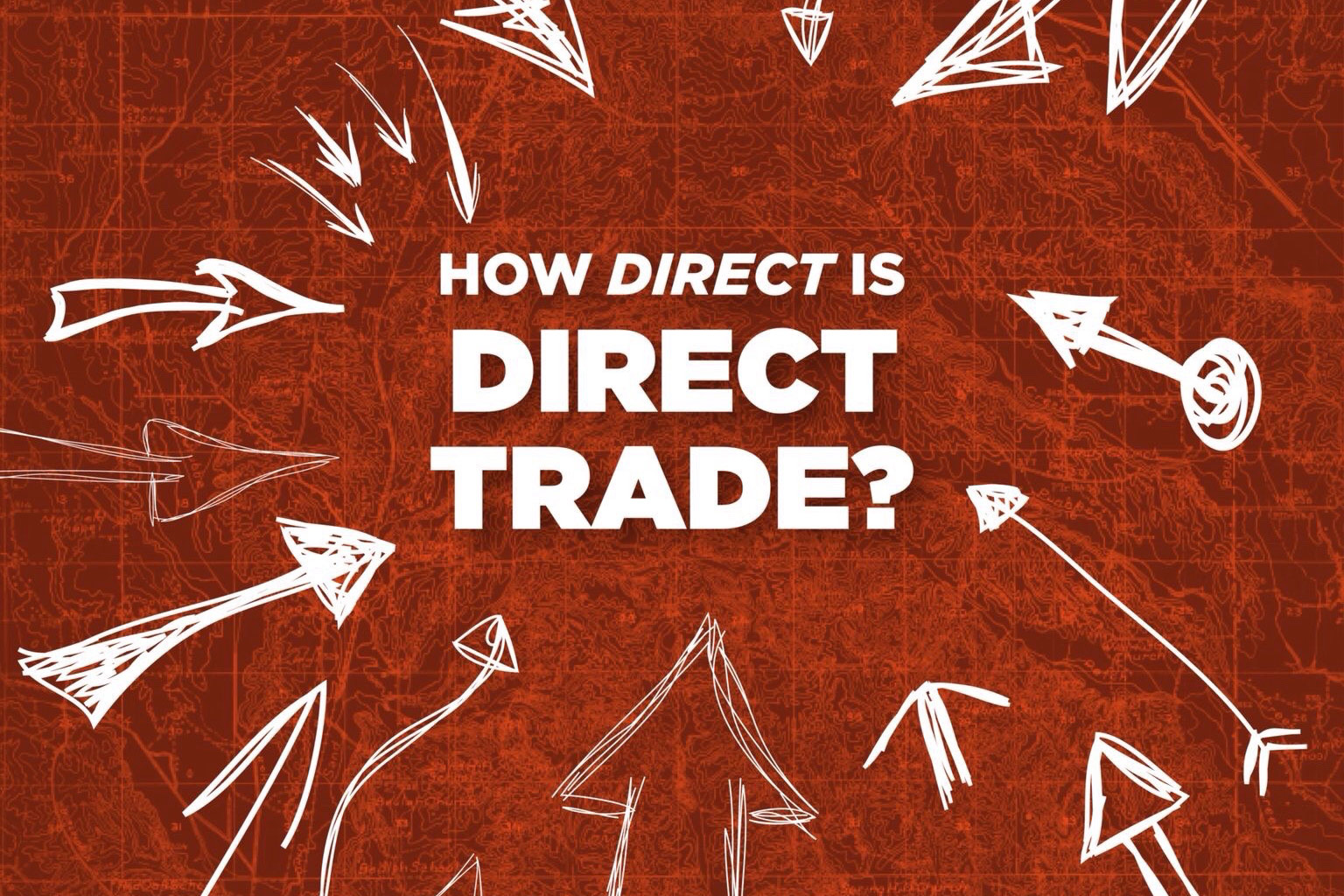 How Direct is Direct Trade? Featuring Herkimer