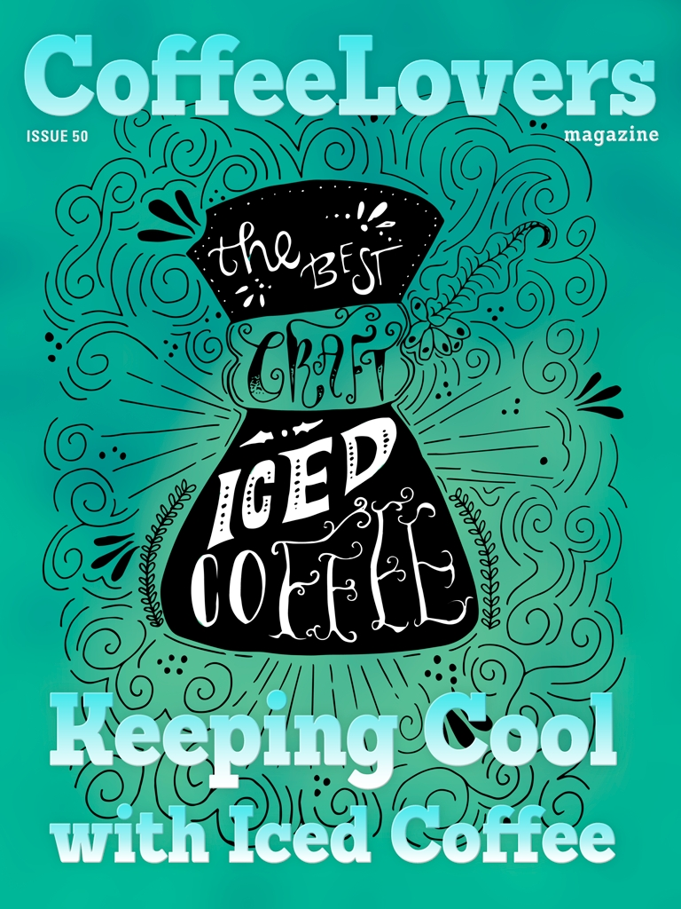 Keeping Cool With Iced Coffee - Coffee Lovers Magazine Issue 50